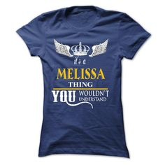 awesome its is melissa Thing you wouldnt understand 2015 Check more at http://yournameteeshop.com/its-is-melissa-thing-you-wouldnt-understand-2015.html