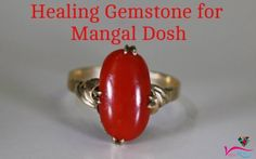 Planet Mars and the Red Coral gemstone are best friends. Befriend the latter, and you automatically gain favours from the former. Rid yourself of Mangal Dosha this way