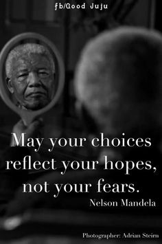 May your choices reflect your hopes....