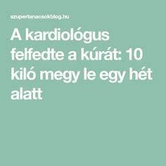 A kardiológus felfedte a kúrát: 10 kiló megy le egy hét alatt Acupressure, Kuroko, Good To Know, Cleanse, Clean Eating, Health Fitness, Food, Sport, Album