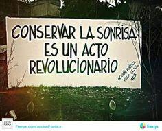 Acción Poética — Conservar la sonrisa es un acto revolucionario Favorite Words, Favorite Quotes, Bff Quotes, Love Quotes, Urban Poetry, Street Quotes, Important Quotes, Words Worth, Spanish Quotes