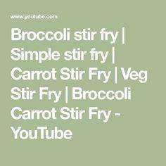 Broccoli stir fry | Simple stir fry | Carrot Stir Fry | Veg Stir Fry | Broccoli Carrot Stir Fry - YouTube Stir Fry Carrots, Veg Stir Fry, Easy Stir Fry, Fried Broccoli, Broccoli Stir Fry, Stir Fry Recipes, Food Items, How To Stay Healthy, Fries