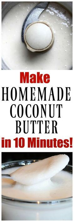 Make your own Homemade Coconut Butter in 10 minutes! Just 1 ingredient! Use for cakes, toast, muffins, fudge. All recipes using it on my blog. So easy and so delicious!