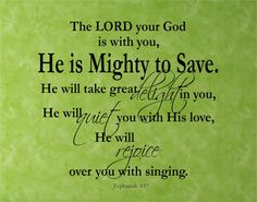 Scripture Vinyl Wall Decal......The LORD your God is with you.....He is Mighty to Save - 22h x 24...christian bible verse