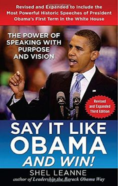Free download or read online Say it Like Obama and Win! The Power of Speaking with Purpose and Vision by Shel Leanne about communication skills.
