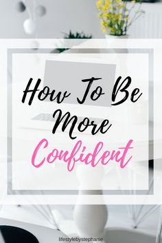 Here Are The Best Tips & Tricks On How To Become Confident In Yourself. If You Are Looking For Strategies To Increase Your Confidence You've Come To The Right Place. Learn More About Our Confidence Tips & Tricks. #confidence #confidencetips