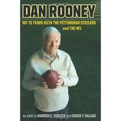 Dan Rooney: My 75 Years With the Pittsburgh Steelers and the NFL (Hardcover)  http://www.amazon.com/dp/0306815699/?tag=iphonreplacem-20  0306815699