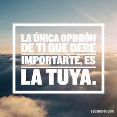 La única opinión de ti...