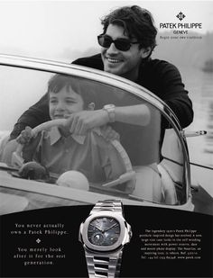 "The ""You never actually own a Patek Philippe, you merely look after it for the next generation"" campaign is a classic. As a dad, I love the feeling of connection created by the brand."