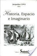 Historia, espacio e imaginario / compilación de Jacqueline Covo