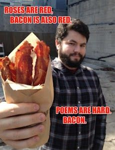 Roses, Bacon, & Poetry