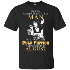 Man T shirts Who Watches Pulp Fiction Born In August Hoodies Sweatshirts
