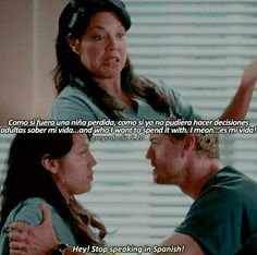 Callie's basically me when she's upset except I don't speak Spanish, I just get super redneck 😂😂😂 Greys Anatomy Season 5, Greys Anatomy Callie, Greys Anatomy Frases, Callie Torres, Grey's Anatomy, Movie Quotes, Life Quotes, Meaningful Quotes About Life, Bae
