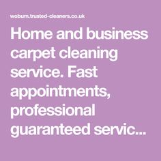 Home and business carpet cleaning service. Fast appointments, professional guaranteed service locally. Fast drying and environmentally friendly porducts