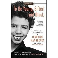 In her first play, the now-classic A Raisin in the Sun, Hansberry introduced the lives of ordinary African Americans into our national th...