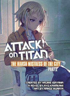 Attack on Titan: The Harsh Mistress of the City, Part 2 b... https://www.amazon.com/dp/1942993293/ref=cm_sw_r_pi_dp_U_x_tviGAbDX2KKWC