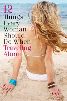 12 Things Every Woman Should Do When Traveling Alone Traveling Alone Women, Travel Alone, Solo Travel, Travel Tips, Travel Destinations, Travel Europe, Travel Ideas, Travel Articles, Europe Packing