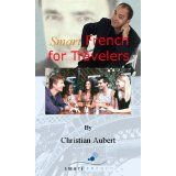 SmartFrench For Travelers (french phrasebook + audio downloadable files) (Spiral-bound)By Christian Aubert Spiral, Audio, Christian, France, Cards, Travel, Viajes, Traveling, Maps