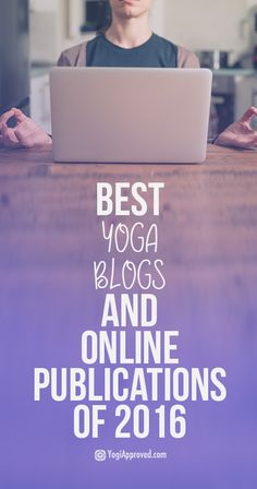 The Best Yoga Blogs and Online Publications of 2016