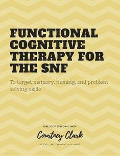 Functional Cognitive Therapy for the SNF by One Stop Speechie Shop Speech Pathology Activities, Cognitive Activities, Occupational Therapy Activities, Problem Solving Activities, Dementia Activities, Speech Language Pathology, Speech And Language, Aphasia Therapy, Cognitive Therapy