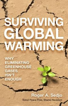 Buy Surviving Global Warming: Why Eliminating Greenhouse Gases Isn't Enough by Roger A. Sedjo and Read this Book on Kobo's Free Apps. Discover Kobo's Vast Collection of Ebooks and Audiobooks Today - Over 4 Million Titles! Date, Impact Of Global Warming, Biomass Energy, Climate Warming, Nobel Peace Prize, Greenhouse Gases, Sociology, Natural Disasters, Climate Change