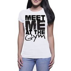 Meet me at the gym by NavFifteen on Etsy Funny Tees, Meet, Gym, T Shirts For Women, Lady, Stuff To Buy, Shopping, Tops, Fashion