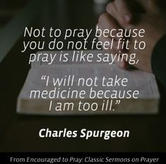 Charles Spurgeon Quote about Prayer. http://amzn.to/2FxdcGu #spurgeon #prayer #quote