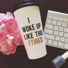 I woke up like this... #TIRED!!!