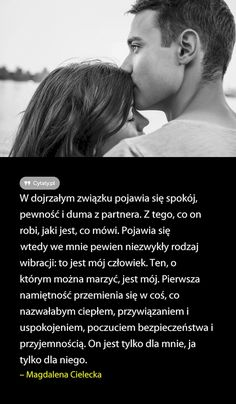 W dojrzałym związku pojawia się spokój, pewność i duma z partnera. Z tego, co on ... Couple Quotes, Love Quotes, Romantic Quotes, Relationships Love, Powerful Words, Love Words, Life Goals, Love Life, Motto