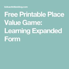 Free Printable Place Value Game: Learning Expanded Form
