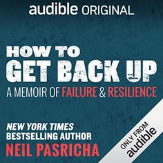 How to Get Back Up (Audiobook) by Neil Pasricha | Audible.com