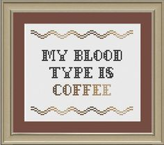 My blood type is coffee: funny cross-stitch pattern