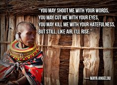 Maya Angelou - American author and poet Lessons Learned, Life Lessons, Quotes To Live By, Life Quotes, Qoutes, African Quotes, Half The Sky, Encouragement, Poetic Words
