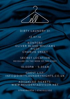 As summer is blooming we are happy to announce Dirty Laundry's first party on the 12th of July 2014. We are very excited to launch what's going to be one of the hottest and most intimate nights in House  Techno. The East London venue is being kept a secret, this will be announced a week prior to the event. To keep updated with the latest please follow us on our Facebook page. (dirty laundry London). info line: 07980861956 | 07411022302, Early bird: £8.00, Standard: £10.00