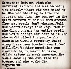 Somewhere between what she survived and who she was becoming