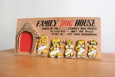Cute vintage wall hanging - OBEY THE RULES OR YOU'RE GOING TO BE IN THE DOG HOUSE. Would be fan to make your own version.