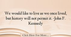John F. Kennedy Quotes About History - 33839