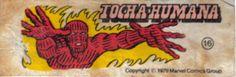 Tocha Humana - Essa é uma coleção de 36 figurinhas dos Super-Heróis da Marvel, do chiclete Ping-Pong, lançadas em 1979, as quais colecionei todas e colei na cômoda do quarto, como todo mundo fez.