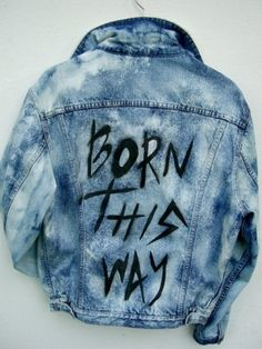Born this way jacket Painted Jeans, Painted Clothes, Custom Clothes, Diy Clothes, Gilet Jeans, Custom Denim Jackets, Mode Hip Hop, Denim Fashion, Fashion Outfits