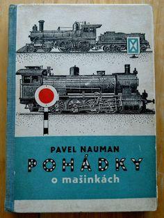 Czech Children Book Trains _ Pohadky o masinkach by P Nauman Illustrated 1954