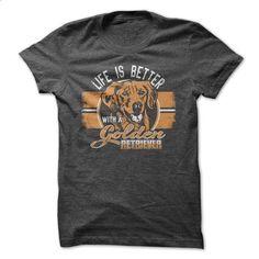 life is better with a golden retriever - #green shirt #gray sweater. MORE INFO => https://www.sunfrog.com/Pets/life-is-better-with-a-golden-retriever.html?68278