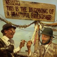Nellski - This Is The Beginning Of A Beautiful Friendship by Nellski on SoundCloud