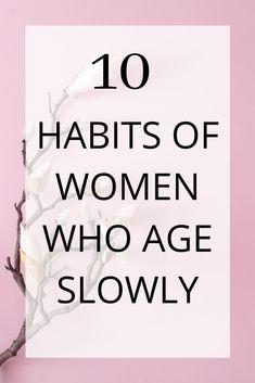 10 Habits of Women Who Age Slowly | UK Beauty Room
