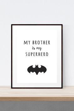 My brother is my superhero print. Batman, monochrome, kids decor, boys room decor, childrens prints.