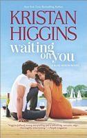 Waiting on You - Kristan Higgins (HQN - Mar 2014)