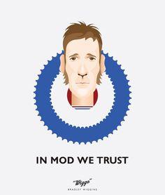 "Bradley Wiggins.  ""In Mod We Trust"" - Wiggo.  Design by David Norwich, Ginger Soul"