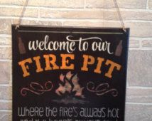 Welcome to our FIREPIT where the fire's always hot and the beer's always cold…