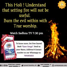 This holi understand that fire will not be useful. Burn the evil within with true worship. And must know on this holi why do we celebrate holi. Who is God Kabir ?