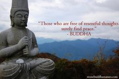 """""""Those who are free of resentful thoughts surely find peace."""" - Buddha  stonebuddhastatues.com"""