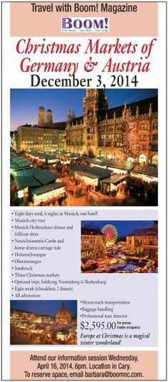 Our information session about our Christmas Markets trip is July 16, 2014 at 6:30pm. Contact Barbara@boomnc.com.  The trip is scheduled 3-11 December 2014.